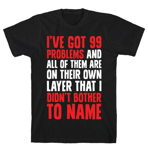 Digital Artists have 99 problems T-Shirt