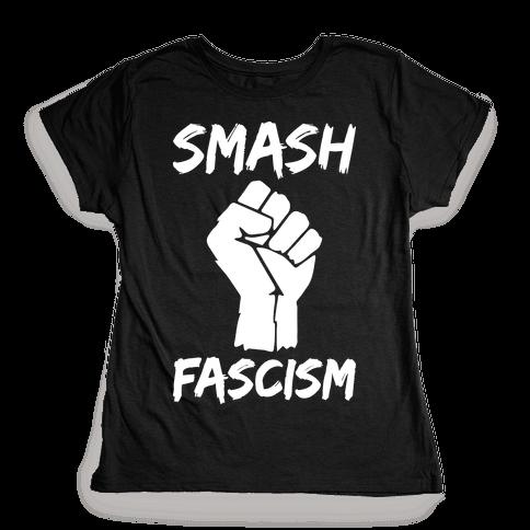 Smash Fascism Womens T-Shirt