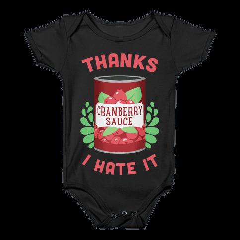 Thanks, I Hate It Baby Onesy