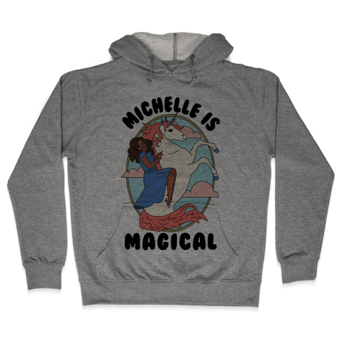 Michelle Is Magical Hooded Sweatshirt