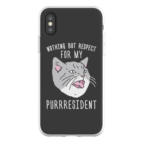 Nothing But Respect For MY Purrresident Phone Flexi-Case