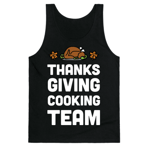 Thanksgiving Cooking Team Tank Top