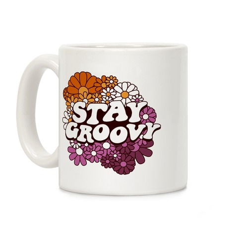 Stay Groovy (Lesbian Flag Colors) Coffee Mug