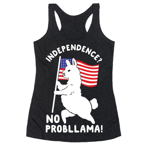 Independence? No Probllama Racerback Tank Top