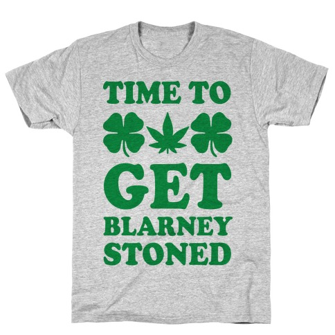 Time To Get Blarney Stoned T-Shirt