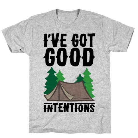 I've Got Good Intentions T-Shirt