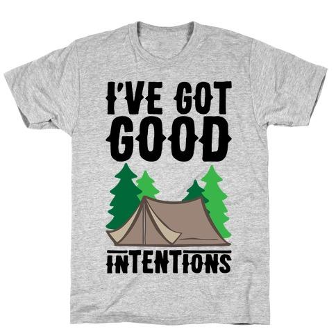I've Got Good Intentions T-Shirt
