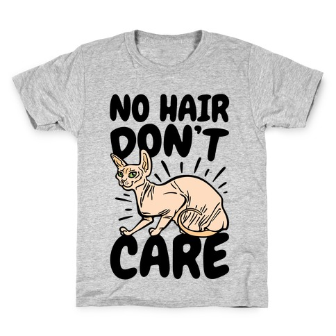 No Hair Don't Care Hairless Cat Kids T-Shirt