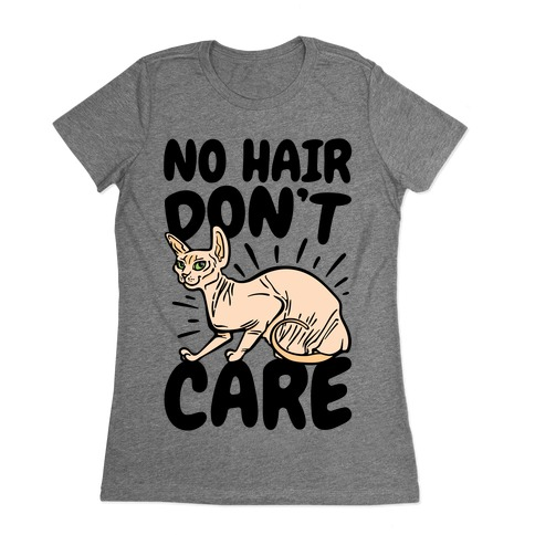 No Hair Don't Care Hairless Cat Womens T-Shirt