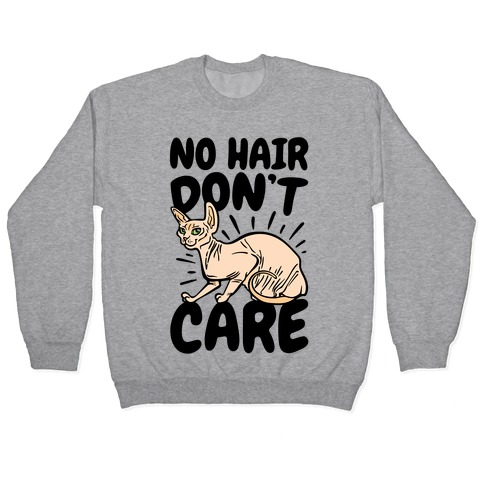 No Hair Don't Care Hairless Cat Pullover