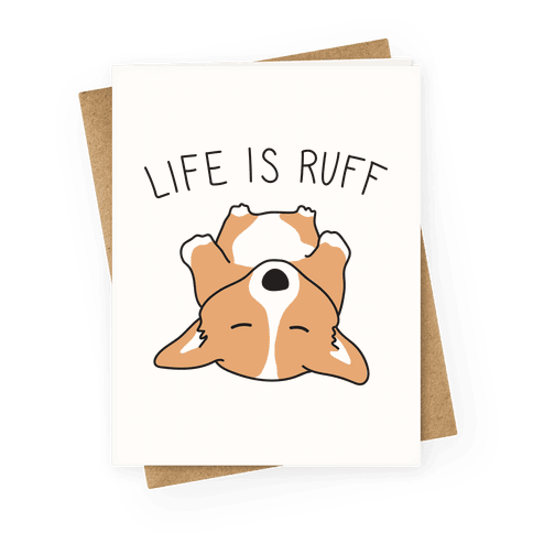 Life Is Ruff Corgi Greeting Card