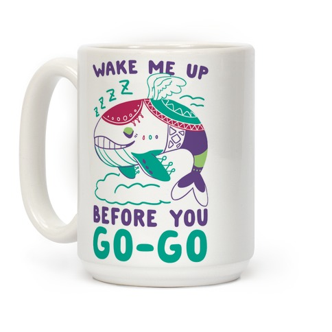 Wake Me Up Before You Go-Go - Wind Fish Coffee Mug