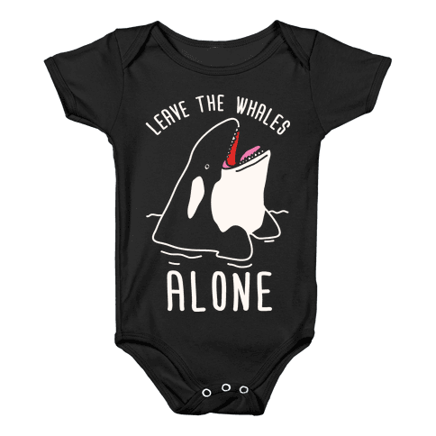 Leave The Whales Alone Baby Onesy