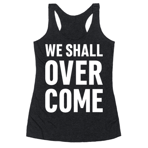 We Shall Overcome Racerback Tank Top