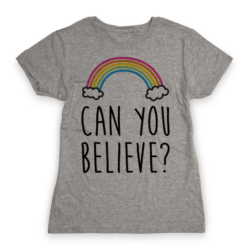 Can You Believe? Queer Eye Rainbow (Pair 1/2) Womens T-Shirt