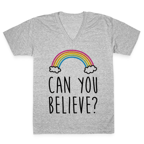 Can You Believe? Queer Eye Rainbow (Pair 1/2) V-Neck Tee Shirt