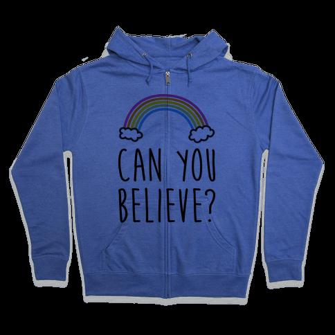 Can You Believe? Queer Eye Rainbow Zip Hoodie