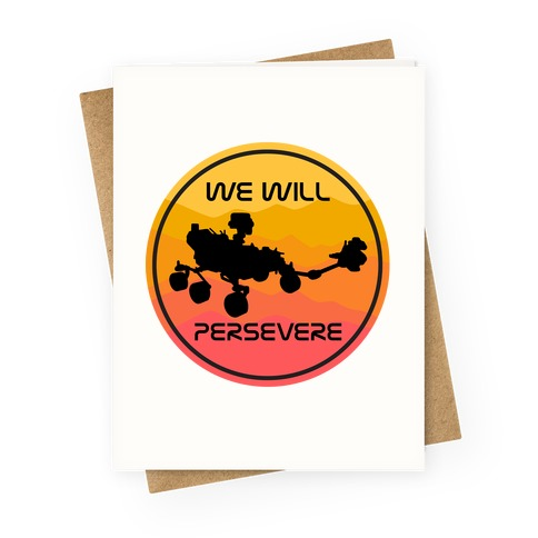We Will Persevere (Mars Rover Perseverance) Greeting Card
