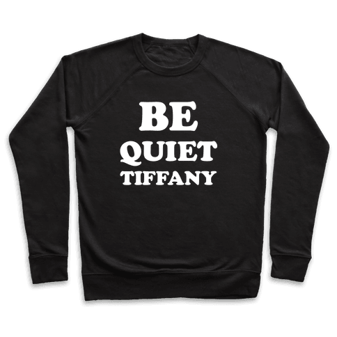 Be Quiet Tiffany Pullover