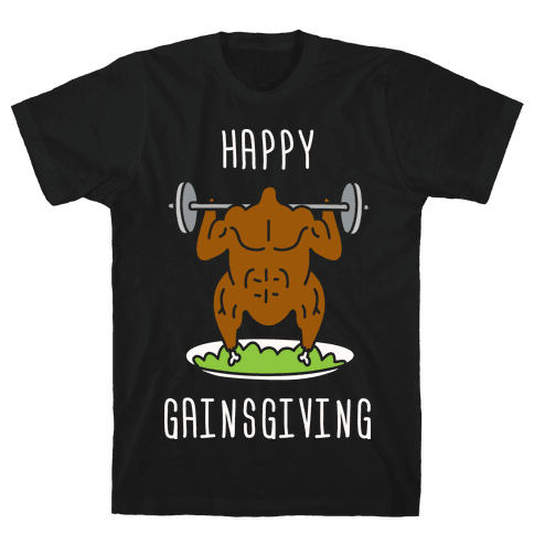 Happy Gainsgiving Mens T-Shirt