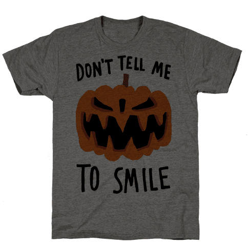 Don't Tell Me To Smile Pumpkin Mens T-Shirt