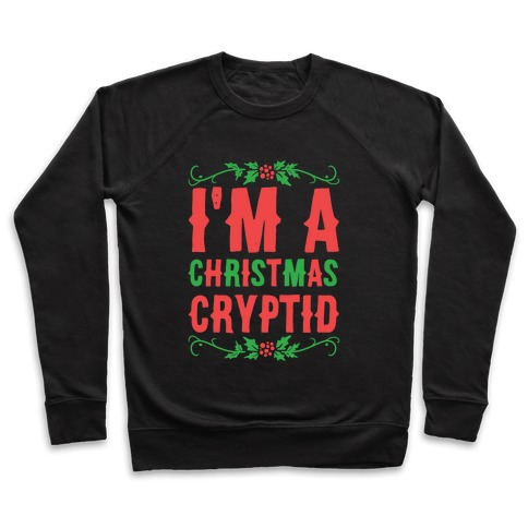 I'm a Christmas Cryptid Pullover