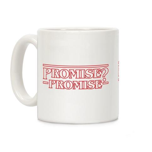 Promise? Promise (Stranger Things) Coffee Mug