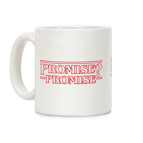 Promise? Promise (Stranger Things) Coffee Mug