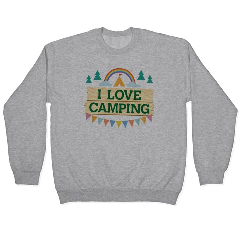 I Love Camping (Pocket Camp Parody) Pullover