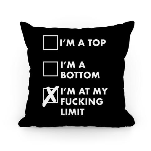 I'm At My F***ing Limit (black) Pillow