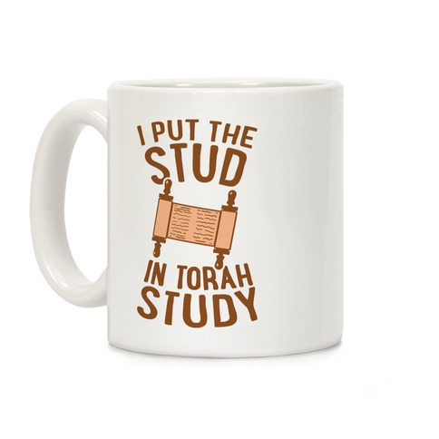 I Put The Stud In Torah Study Coffee Mug