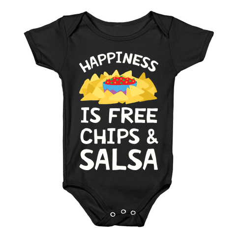 Happiness Is Free Chips And Salsa Baby Onesy