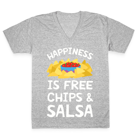 Happiness Is Free Chips And Salsa V-Neck Tee Shirt