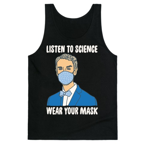 Listen To Science Wear Your Mask White Print Tank Top