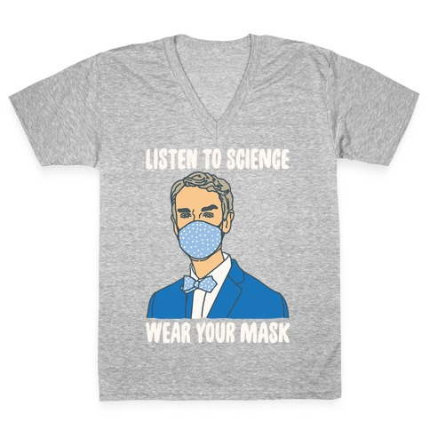 Listen To Science Wear Your Mask White Print V-Neck Tee Shirt