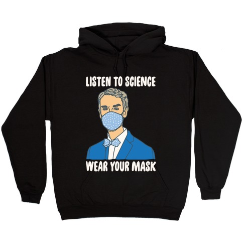Listen To Science Wear Your Mask White Print Hooded Sweatshirt