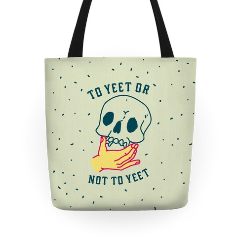 To Yeet Or Not To Yeet Tote