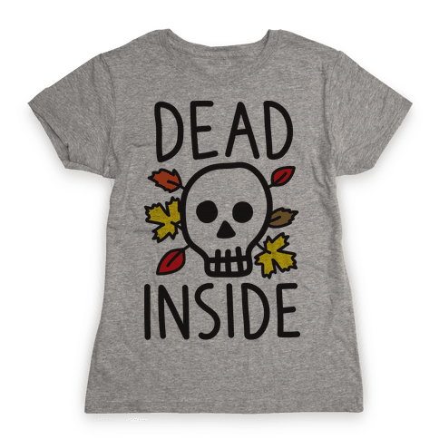 Dead Inside Autumn Skull Womens T-Shirt
