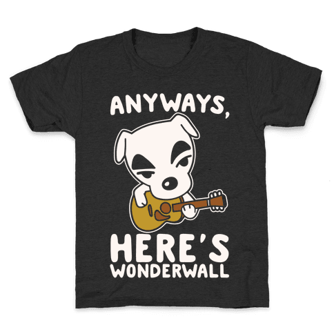 Anyways Here's Wonderwall Parody White Print Kids T-Shirt