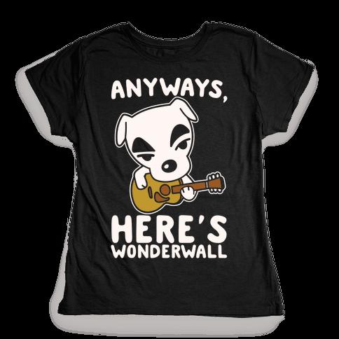 Anyways Here's Wonderwall Parody White Print Womens T-Shirt