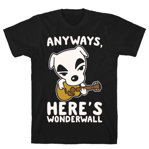 Anyways Here's Wonderwall Parody White Print Mens T-Shirt