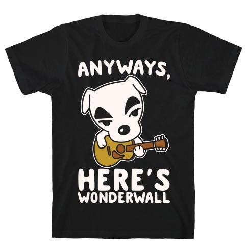 Anyways Here's Wonderwall Parody White Print T-Shirt