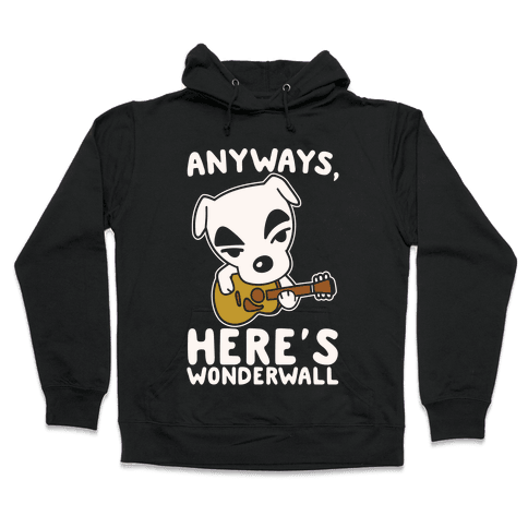 Anyways Here's Wonderwall Parody White Print Hooded Sweatshirt