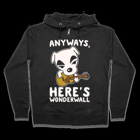 Anyways Here's Wonderwall Parody White Print Zip Hoodie
