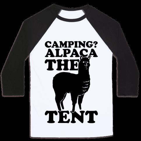 Camping? Alpaca The Tent Baseball Tee