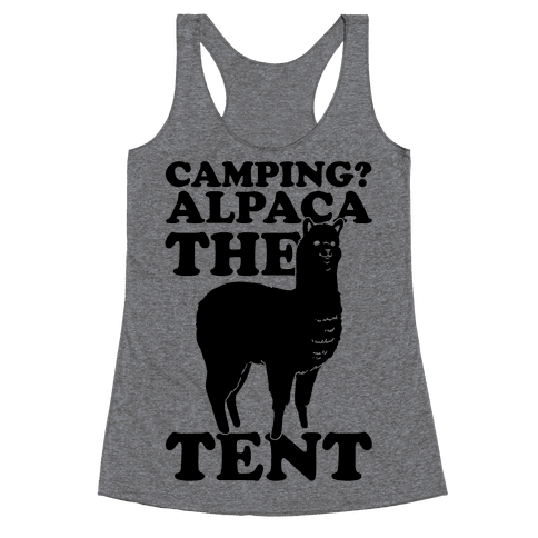 Camping? Alpaca The Tent Racerback Tank Top