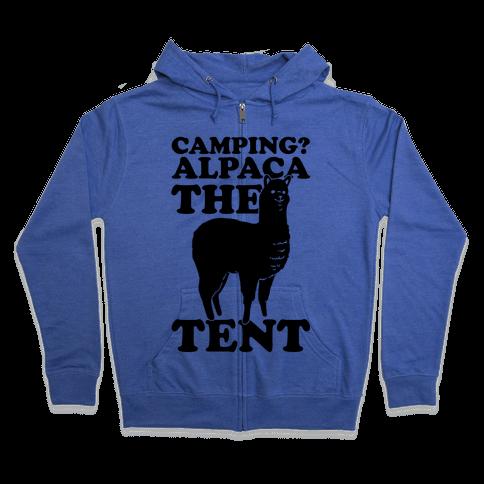 Camping? Alpaca The Tent Zip Hoodie