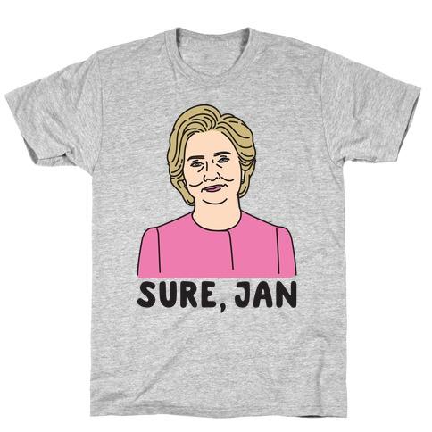 Sure Jan Hillary Parody T-Shirt