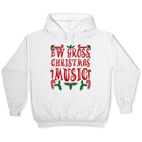 Ew Gross, Christmas Music Hooded Sweatshirt