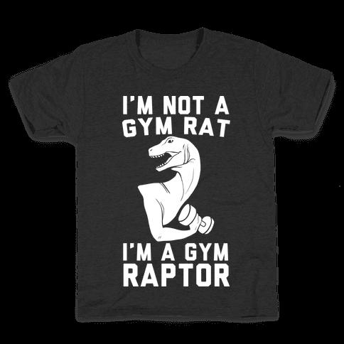 I'm Not a Gym Rat, I'm a Gym Raptor Kids T-Shirt
